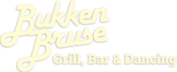 Bukken Bruse Grill, Bar & Dancing